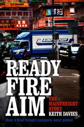 Ready Fire Aim: The Mainfreight Story
