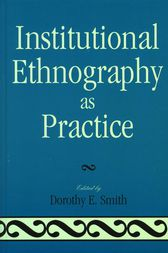 Institutional Ethnography as Practice by Dorothy E. Smith