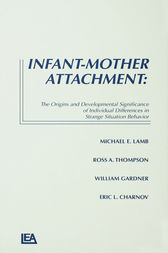 Infant-Mother Attachment: The Origins and Developmental Significance of Individual Differences in Strange Situation Behavior