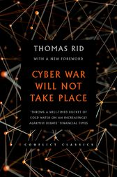 Cyber War Will Not Take Place by Thomas Rid