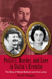 Politics, Murder, and Love in Stalin's Kremlin by Paul Gregory