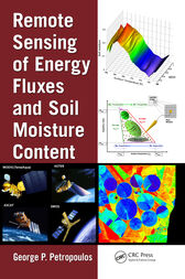 Remote Sensing of Energy Fluxes and Soil Moisture Content by George P. Petropoulos