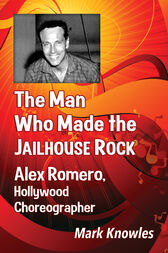 The Man Who Made the Jailhouse Rock by Mark Knowles