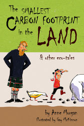 The Smallest Carbon Footprint in the Land by Anne Morgan