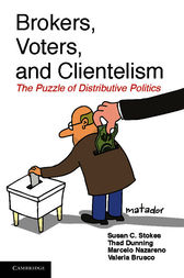 Brokers, Voters, and Clientelism by Susan C. Stokes
