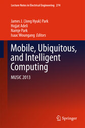 Mobile, Ubiquitous, and Intelligent Computing by James J. (Jong Hyuk) Park