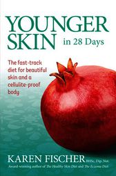 Younger Skin in 28 Days: The Fast-Track Diet for Beautiful Skin and a Cellulite-Proof Body