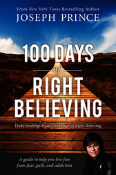 100 Days of Right Believing by Joseph Prince