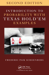 Introduction to Probability with Texas Hold 'em Examples, Second Edition by Frederic Paik Schoenberg