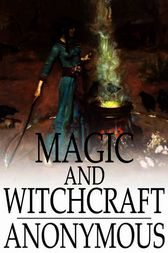 Magic and Witchcraft by Anonymous