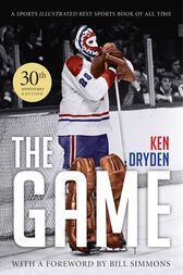 The Game: 30th Anniversary Edition by Ken Dryden