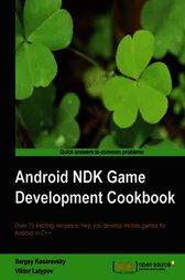 Android NDK Game Development Cookbook by Sergey Kosarevsky