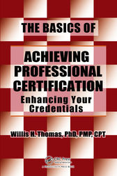 The Basics of Achieving Professional Certification by Willis H. Thomas