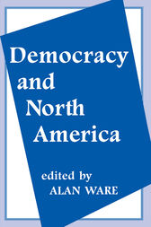 Democracy and North America by Alan Ware