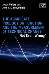 The Aggregate Production Function and the Measurement of Technical Change by J. Felipe