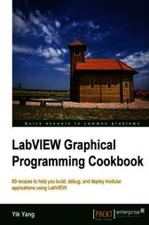 LabVIEW Graphical Programming Cookbook by Yik Yang