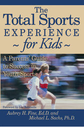 The Total Sports Experience for Kids by Aubrey H. Fine