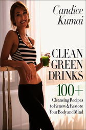Clean Green Drinks by Candice Kumai