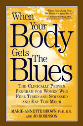 When Your Body Gets the Blues by Marie-Annette Brown