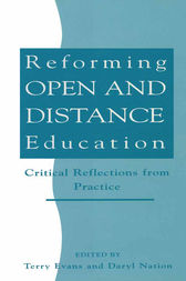 Reforming Open and Distance Education by Terry Evans