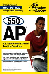 550 AP U.S. Government & Politics Practice Questions by Princeton Review