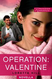 Operation: Valentine by Loretta Hill