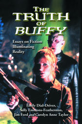 The Truth of Buffy by Emily Dial-Driver