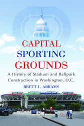 Capital Sporting Grounds by Brett L. Abrams