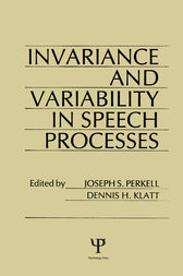 invariance and Variability in Speech Processes by J. S. Perkell