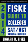 Fiske Guide to Colleges: SAT/ACT Optional Schools