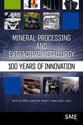 Mineral Processing and Extractive Metallurgy: 100 Years of Innovation