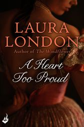 A Heart Too Proud by Laura London