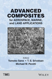 Advanced Composites for Aerospace, Marine, and Land Applications by Tomoko Sano