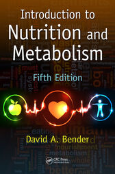 Introduction to Nutrition and Metabolism, Fifth Edition by David A. Bender