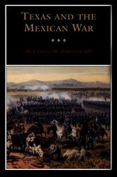 Texas and the Mexican War by Charles M. Robinson