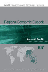 Regional Economic Outlook: Asia and Pacific (April 2007) by International Monetary Fund. Asia and Pacific Dept