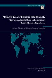Moving to Greater Exchange Rate Flexibility: Operational Aspects Based on Lessons from Detailed Country Experiences by Inci Ötker