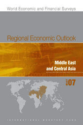 Regional Economic Outlook: Middle East and Central Asia (May 2007) by International Monetary Fund. Middle East and Central Asia Dept.