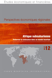 Regional Economic Outlook, October 2012: Sub-Saharan Africa - Maintaining Growth in an Uncertain World by International Monetary Fund. African Dept.