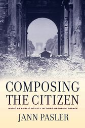 Composing the Citizen by Jann Pasler