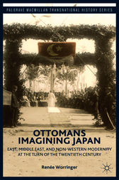 Ottomans Imagining Japan by Renee Worringer