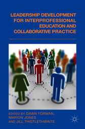Leadership Development for Interprofessional Education and Collaborative Practice by Dawn Forman