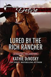 Lured by the Rich Rancher by Kathie DeNosky