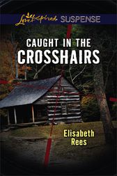 Caught in the Crosshairs by Elisabeth Rees