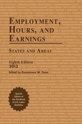 Employment, Hours, and Earnings 2013 by Gwenavere W. Dunn