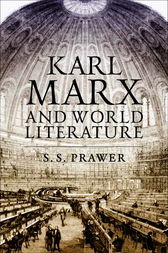 Karl Marx and World Literature by S.S. Prawer