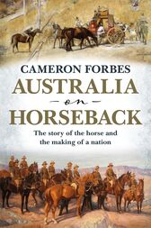 Australia on Horseback by Cameron Forbes