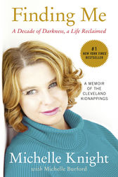 Finding Me: A Decade of Darkness, A Life Reclaimed by Michelle Knight