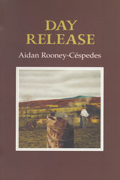 Day Release by Aidan Rooney-Cespedes
