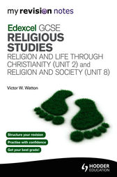 My Revision Notes: Edexcel GCSE Religious Studies Religion and Life through Christianity (Unit 2) and Religion and Society (Unit 8) by Victor W. Watton